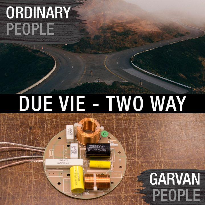 Deux types de personnes, deux voies